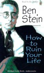 How to Ruin Your Life (Audio) - Ben Stein