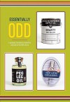 Essentially Odd: A Catalog of Products Created For and Sold at the 826 Stores - Designers 826 National, Dave Eggers, Elaina Stein
