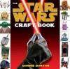 Star Wars: The Craft Book. Bonnie Burton - Bonnie Burton