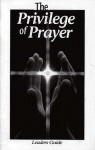 Privilege of Prayer, Leader's Guide - Concordia Publishing House, James P. Winsor