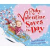 Ruby Valentine Saves the Day - Laurie B. Friedman, Lynne Avril, Lynne Avril Cravath