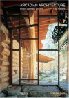 Arcadian Architecture: Bohlin Cywinski Jackson-12 Houses - Oscar Riera Ojeda, Thomas Fisher, Peter Bohlin, James Cutler