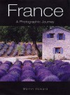 France: A Photographic Journey - Martin Howard, Emma Howard