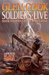 Soldiers Live: Book Four of Glittering Stone (Ninth Chronicle of the Black Company) - Glen Cook