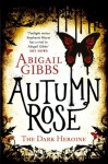 Autumn Rose - Abigail Gibbs