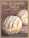 Bread Baker's Bible: Traditional Bread Recipes from Around the World - Jennie Shapter