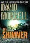 The Shimmer - David Morrell