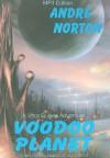 Voodoo Planet - Andre Norton, Charles McKibben