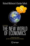 The New World of Economics: A Remake of a Classic for New Generations of Economics Students - Richard B. McKenzie, Gordon Tullock