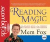 Reading Magic: Why Reading Aloud to Our Children Will Change Their Lives - Mem Fox