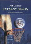 Fatalny sezon - Pat Conroy