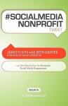 # Socialmedia Nonprofit Tweet Book01: 140 Bite Sized Ideas For Nonprofit Social Media Engagement - Janet Fouts, Beth Kanter, Rajesh Setty