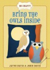 Bring the Owls Inside - Jayne Davis, Jodie Davis