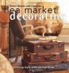 Flea Market Decorating: Creating Style with Vintage Finds - Vicki L. Ingham