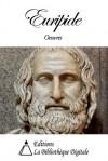Oeuvres de Euripide (French Edition) - Euripides, Nicloas Louis Artaud, Leconte de Lisle, André-Ferdinand Herold