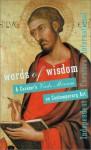 Words of Wisdom: A Curator's Vade Mecum - Carin Kuoni, Yuko Hasegawa, Rene Block