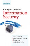 A Business Guide to Information Security - Alan Calder