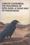 The Teachings of Don Juan: A Yaqui Way of Knowledge - Carlos Castaneda