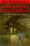 Darkness Creeping - Neal Shusterman