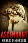 Ascendant: Origins - Richard Denoncourt