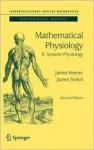 Mathematical Physiology: II: Systems Physiology (Interdisciplinary Applied Mathematics) - James Keener, James Sneyd