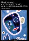 Crónica del pájaro que da cuerda al mundo - Haruki Murakami, Junichi Matsuura, Lourdes Porta