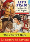 Chariot Race Spanish-English Edition - Lynne Benton, Martin Ursell