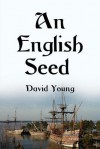 An English Seed - David Young