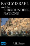 Early Israel and the Surrounding Nations - A.H. Sayce