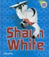 Shaun White - Matt Doeden