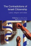 The Contradictions of Israeli Citizenship: Land, Religion and State - Guy Ben-Porat, Bryan S. Turner
