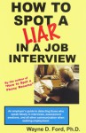 How To Spot A Liar In A Job Interview - Wayne D. Ford