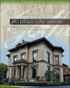 No Place Like Home: A History of Domestic Architecture in Springfield & Clark County, Ohio - George H. Berkhofer