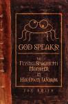 God Speaks! the Flying Spaghetti Monster in His Own Words - Jon Smith