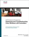 Deploying and Troubleshooting Cisco Wireless LAN Controllers (Cisco Technology Series) - Mark L. Gress, Lee Johnson