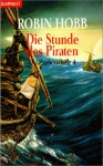 Die Stunde der Piraten - Robin Hobb