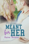 Meant for Her - Raine Thomas