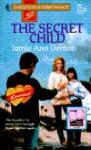 The Secret Child : Reunited (Harlequin Superromance No. 663) - Jamie Denton