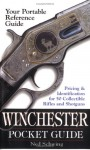 Winchester Pocket Guide: Identification & Pricing for 50 Collectible Rifles and Shotguns - Ned Schwing
