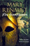 Fire From Heaven - Mary Renault