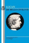 The Lucan: De Bello Civili VII - Marcus Annaeus Lucanus, John H. Betts, O. Dilke