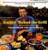 Gather 'round The Grill: A Year of Celebration - George Hirsch, Marie Bianco