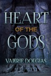 Heart of the Gods - Valerie Douglas