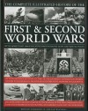 The Complete Illustrated History of the First & Second World Wars: An Authoritative Account of Two of the Deadliest Conflicts in Human History with Details of Decisive Encounters and Landmark Engagements - Donald Sommerville, Ian Westwell