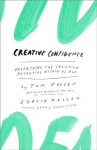 Creative Confidence: Unleashing the Creative Potential Within Us All - Tom Kelley, David Kelley