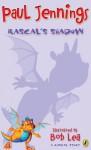 Rascal's Shadow - Paul Jennings, Bob Lea