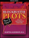 Blockbuster Plots: Before the Next Draft: 26 Plot Steps to Revision Plot eBook - Martha Alderson