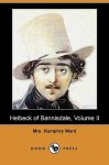 Helbeck of Bannisdale, Volume II (Dodo Press) - Mary Augusta Ward