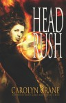 Head Rush (The Disillusionists Trilogy, #3) - Carolyn Crane