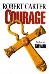 Courage - Robert Carter